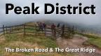 Peak District – The Broken Road & The Great Ridge
